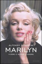 Marilyn. Vivere e morire d'amore
