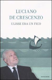 Ulisse era un fico - De Crescenzo Luciano - wuz.it