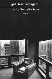 Libro Un tuffo nella luce Gabriele Romagnoli