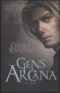 Foto Cover di Gens Arcana, Libro di Cecilia Randall, edito da Mondadori