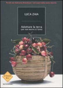 Foto Cover di Adottare la terra (per non morire di fame), Libro di Luca Zaia, edito da Mondadori