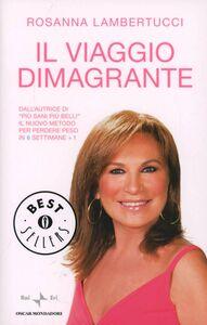 Libro Il viaggio dimagrante Rosanna Lambertucci