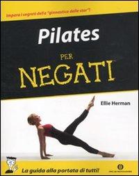 Pilates per negati di Ellie Herman
