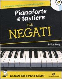 Pianoforte e tastiere per negati. Con CD Audio di Blake Neely