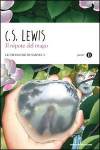 Libro Il nipote del mago. Le cronache di Narnia. Vol. 1 Clive S. Lewis