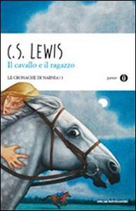 Libro Il cavallo e il ragazzo. Le cronache di Narnia. Vol. 3 Clive S. Lewis