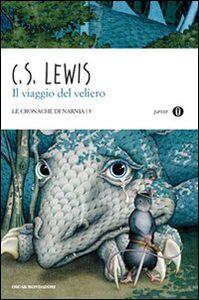Foto Cover di Il viaggio del veliero. Le cronache di Narnia. Vol. 5, Libro di Clive S. Lewis, edito da Mondadori