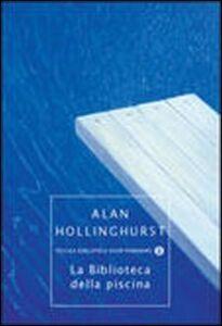 Libro La biblioteca della piscina Alan Hollinghurst