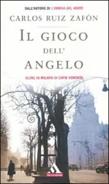 Il gioco dell'angelo - Carlos Ruiz Zafón - copertina