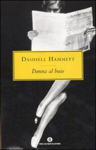 Foto Cover di Donna al buio, Libro di Dashiell Hammett, edito da Mondadori