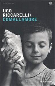 Libro Comallamore Ugo Riccarelli