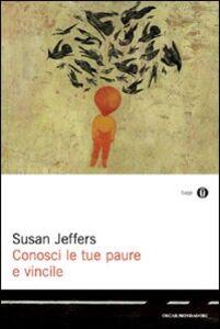 Foto Cover di Conosci le tue paure e vincile, Libro di Susan Jeffers, edito da Mondadori