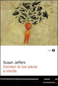 Libro Conosci le tue paure e vincile Susan Jeffers