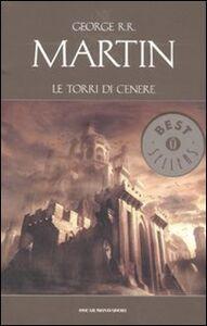 Libro Le torri di cenere George R. R. Martin