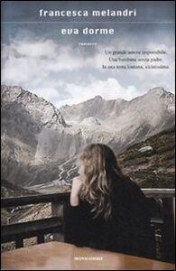 Foto Cover di Eva dorme, Libro di Francesca Melandri, edito da Mondadori