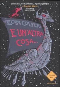 Foto Cover di E un'altra cosa..., Libro di Eoin Colfer, edito da Mondadori