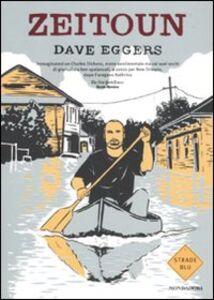 Foto Cover di Zeitoun, Libro di Dave Eggers, edito da Mondadori