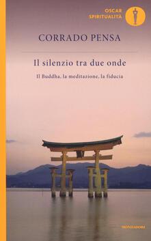 Premioquesti.it Il silenzio tra due onde. Il Buddha, la meditazione, la fiducia Image