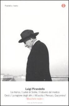 Maschere nude. Vol. 1: La morsa-Lumie di Sicilia-Il dovere del medico-Cecè-La ragione degli altri-Alluscita-Pensaci, Giacomino!..pdf