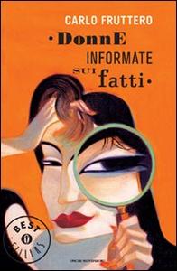 Libro Donne informate sui fatti Carlo Fruttero
