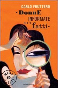 Donne informate sui fatti - Fruttero Carlo - wuz.it