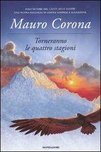 Libro Torneranno le quattro stagioni Mauro Corona