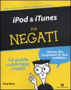 Foto Cover di IPod & iTunes per negati, Libro di Tony Bove, edito da Mondadori