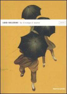 Libro Se il tempo è matto Luigi Ballerini