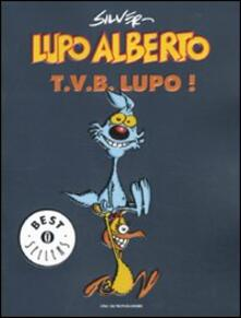 Tegliowinterrun.it Lupo Alberto. T.v.b. lupo!. Vol. 1 Image