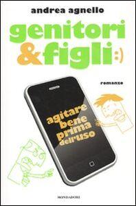 Foto Cover di Genitori & figli. Agitare bene prima dell'uso, Libro di Andrea Agnello, edito da Mondadori