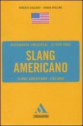 Dizionario universal. Slang americano. Slang americano-italiano