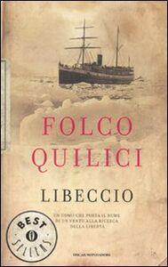 Foto Cover di Libeccio, Libro di Folco Quilici, edito da Mondadori
