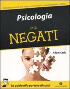 Libro Psicologia per negati Adam Cash