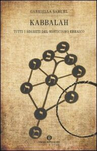 Libro Kabbalah. Tutti i segreti del misticismo ebraico Gabriella Samuel