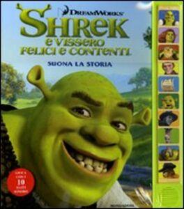 Libro Shrek e vissero felici e contenti. Suona la storia