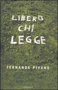 Foto Cover di Libero chi legge, Libro di Fernanda Pivano, edito da Mondadori