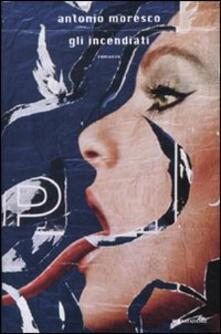 Gli incendiati - Antonio Moresco - copertina