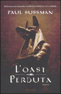 Libro L' oasi perduta Paul Sussman