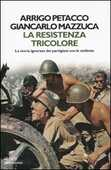 Libro La Resistenza tricolore. La storia ignorata dai partigiani con le stellette Arrigo Petacco Giancarlo Mazzucca