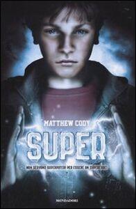 Foto Cover di Super, Libro di Matthew Cody, edito da Mondadori