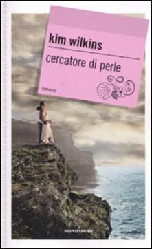 Cercatore di perle - Kim Wilkins - Libro - Mondadori - Gaia junior...