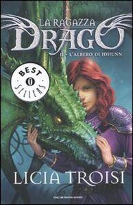 Libro L' albero di Idhunn. La ragazza drago. Vol. 2 Licia Troisi