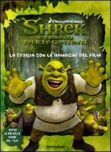 Shrek e vissero felici e contenti. La storia con le immagini del film.pdf