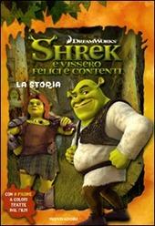 Shrek e vissero felici e contenti. La storia