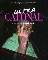 Ultra cafonal. Il peggio di «Dagospia» - D'Agostino Roberto Pizzi Umberto - wuz.it