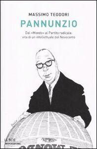 Libro Pannunzio. Dal «Mondo» al Partito Radicale: vita di un intellettuale del Novecento Massimo Teodori