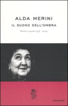 Ristorantezintonio.it Il suono dell'ombra. Poesie e prose (1953-2009) Image