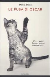 Le fusa di Oscar. Certi gatti hanno poteri straordinari