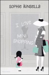 Libro I love mini shopping Sophie Kinsella