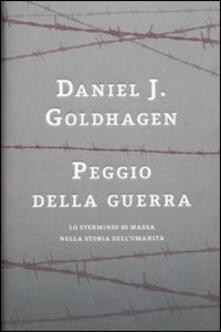 Peggio della guerra. Lo sterminio di massa nella storia dellumanità.pdf